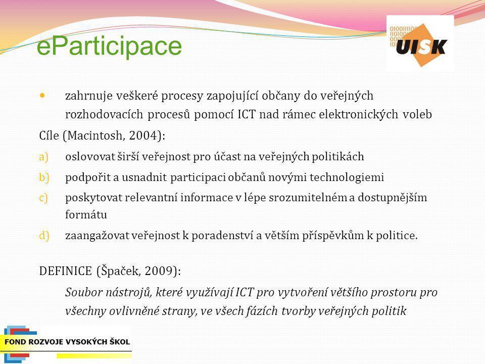 eParticipace zahrnuje veškeré procesy zapojující občany do veřejných rozhodovacích procesů pomocí ICT nad rámec elektronických voleb Cíle (Macintosh,