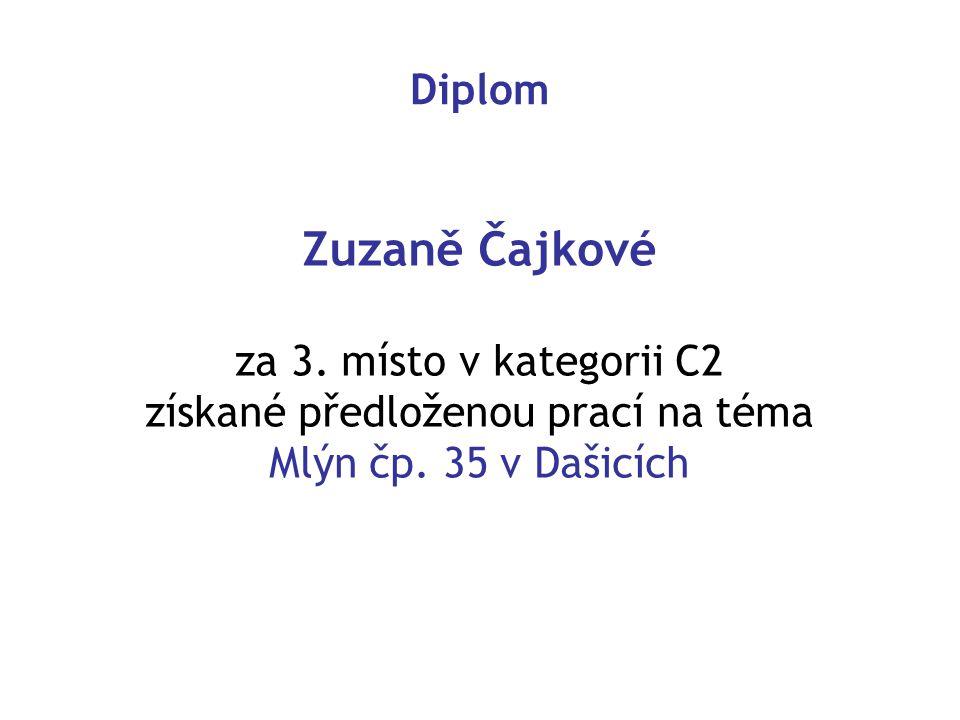 Diplom Zuzaně Čajkové za 3.místo v kategorii C2 získané předloženou prací na téma Mlýn čp.