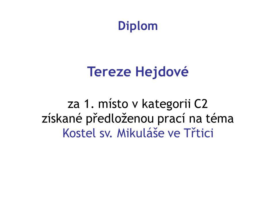 Diplom Tereze Hejdové za 1.místo v kategorii C2 získané předloženou prací na téma Kostel sv.