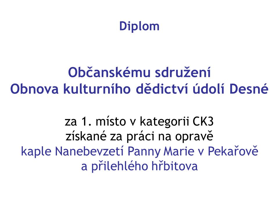 Diplom Občanskému sdružení Obnova kulturního dědictví údolí Desné za 1.