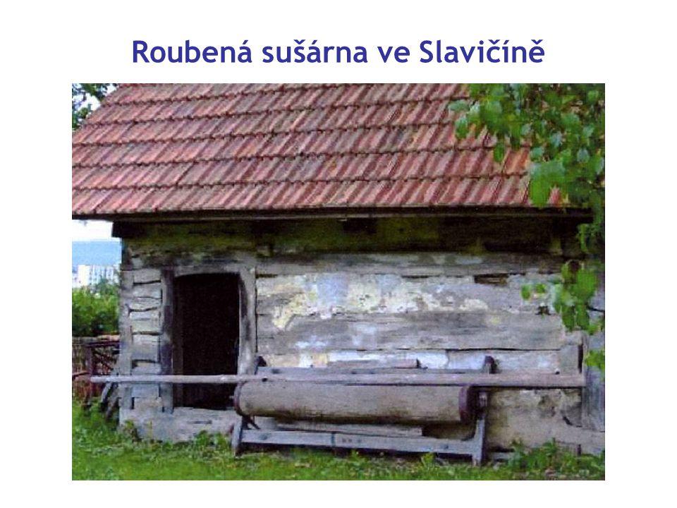 Roubená sušárna ve Slavičíně