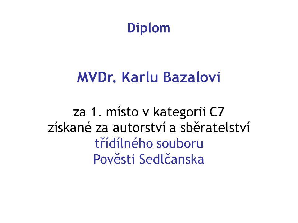 Diplom MVDr.Karlu Bazalovi za 1.