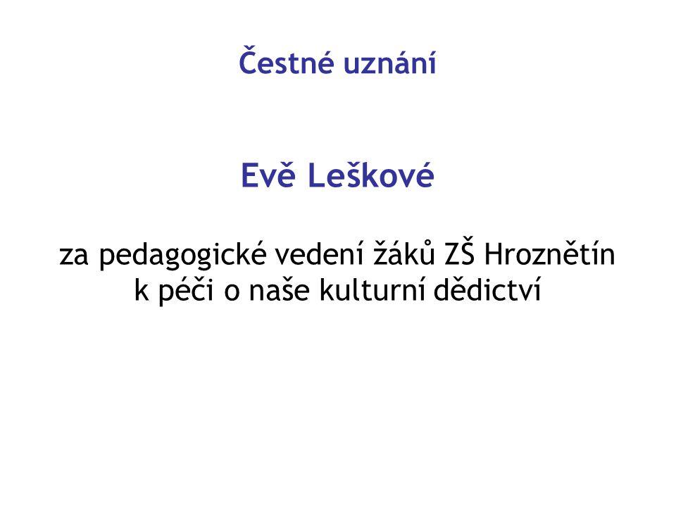 Čestné uznání Evě Leškové za pedagogické vedení žáků ZŠ Hroznětín k péči o naše kulturní dědictví