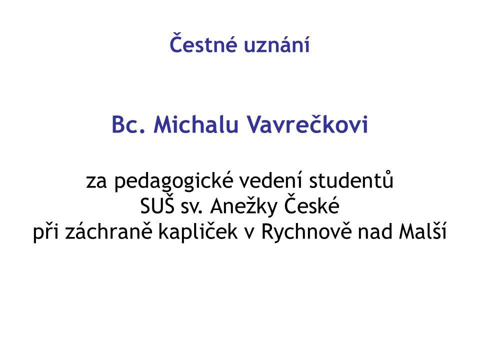 Čestné uznání Bc.Michalu Vavrečkovi za pedagogické vedení studentů SUŠ sv.