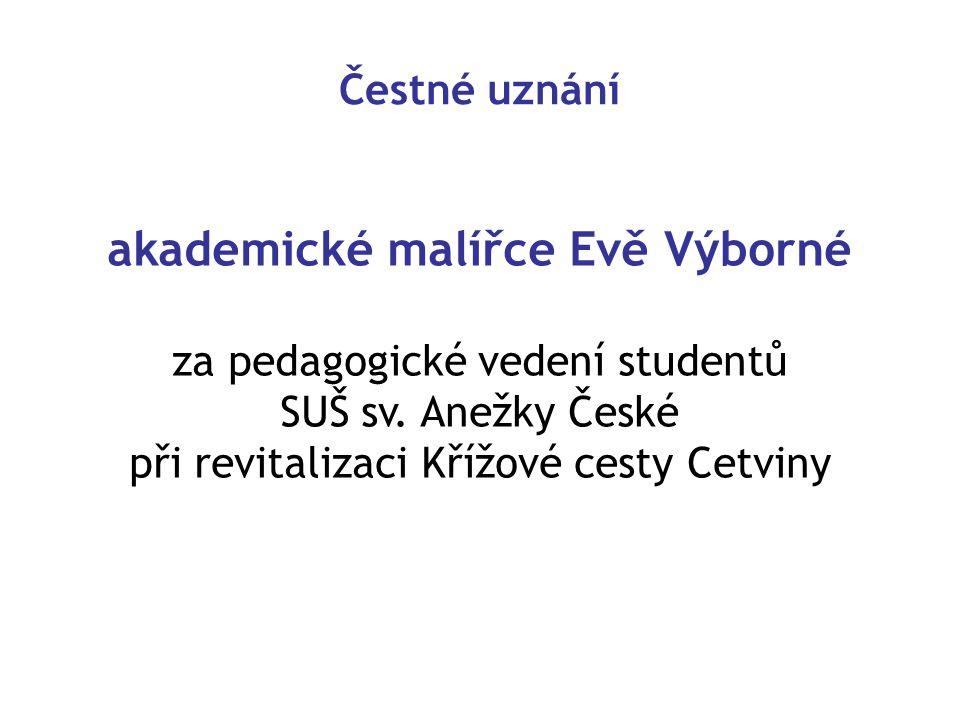 Čestné uznání akademické malířce Evě Výborné za pedagogické vedení studentů SUŠ sv.