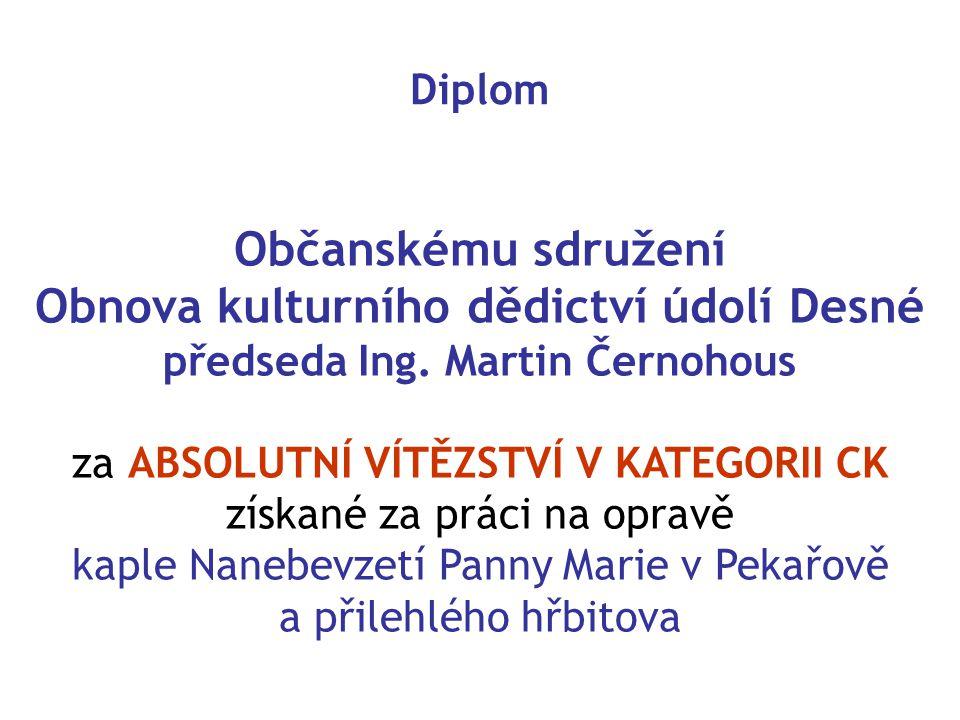 Diplom Občanskému sdružení Obnova kulturního dědictví údolí Desné předseda Ing.