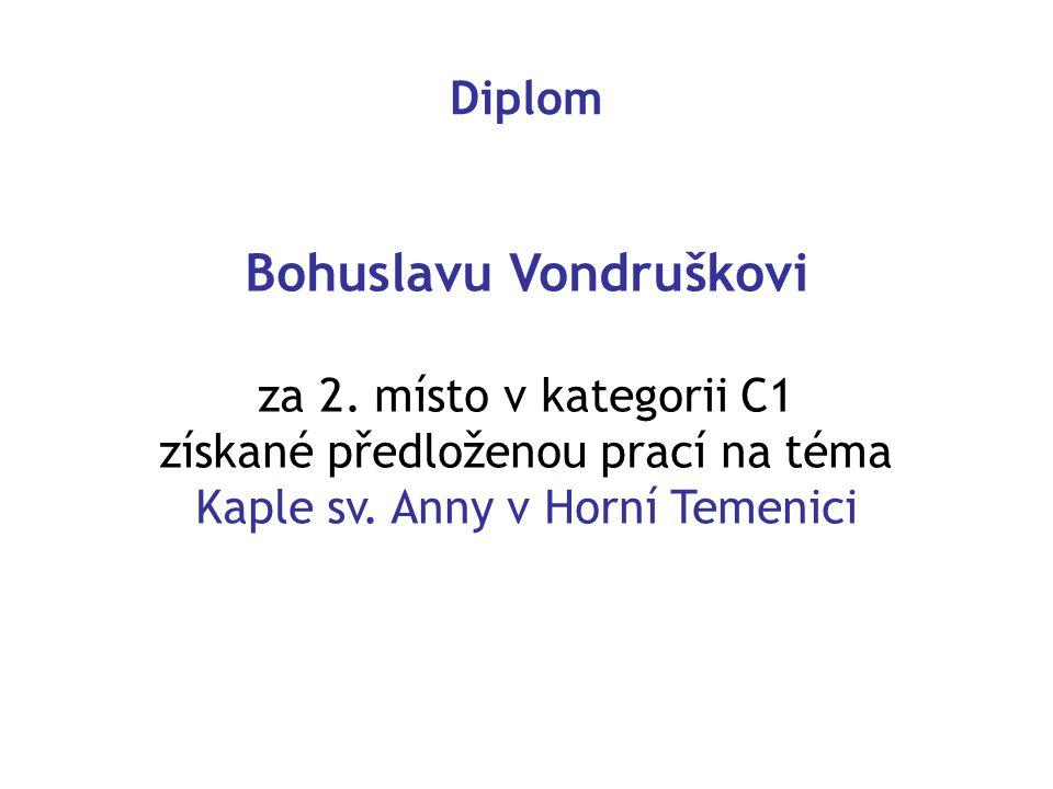 Diplom Bohuslavu Vondruškovi za 2.místo v kategorii C1 získané předloženou prací na téma Kaple sv.