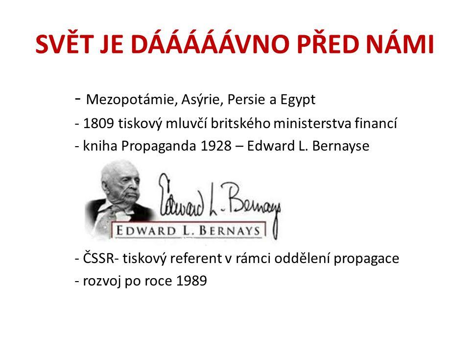 SVĚT JE DÁÁÁÁÁVNO PŘED NÁMI - Mezopotámie, Asýrie, Persie a Egypt - 1809 tiskový mluvčí britského ministerstva financí - kniha Propaganda 1928 – Edwar