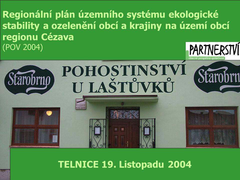 Regionální plán územního systému ekologické stability a ozelenění obcí a krajiny na území obcí regionu Cézava (POV 2004) TELNICE 19.
