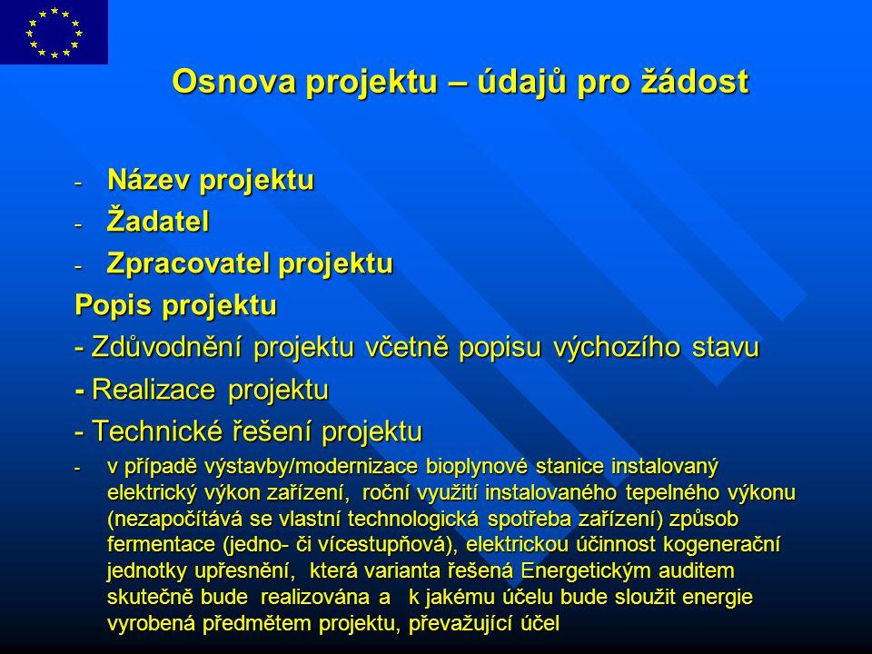 Osnova projektu – údajů pro žádost Osnova projektu – údajů pro žádost - Název projektu - Žadatel - Zpracovatel projektu Popis projektu - Zdůvodnění pr