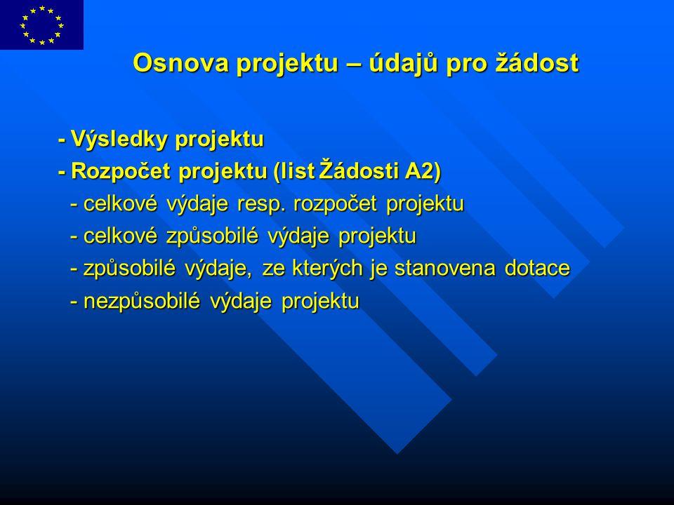 Osnova projektu – údajů pro žádost Osnova projektu – údajů pro žádost - Výsledky projektu - Rozpočet projektu (list Žádosti A2) - celkové výdaje resp.