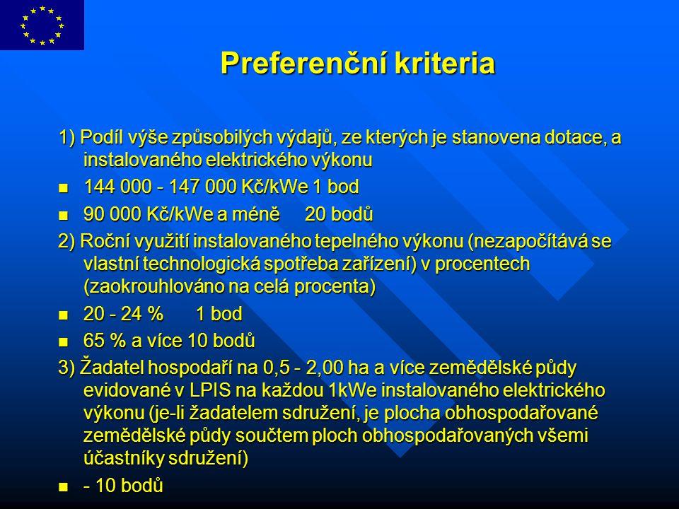 Preferenční kriteria Preferenční kriteria 1) Podíl výše způsobilých výdajů, ze kterých je stanovena dotace, a instalovaného elektrického výkonu 144 00