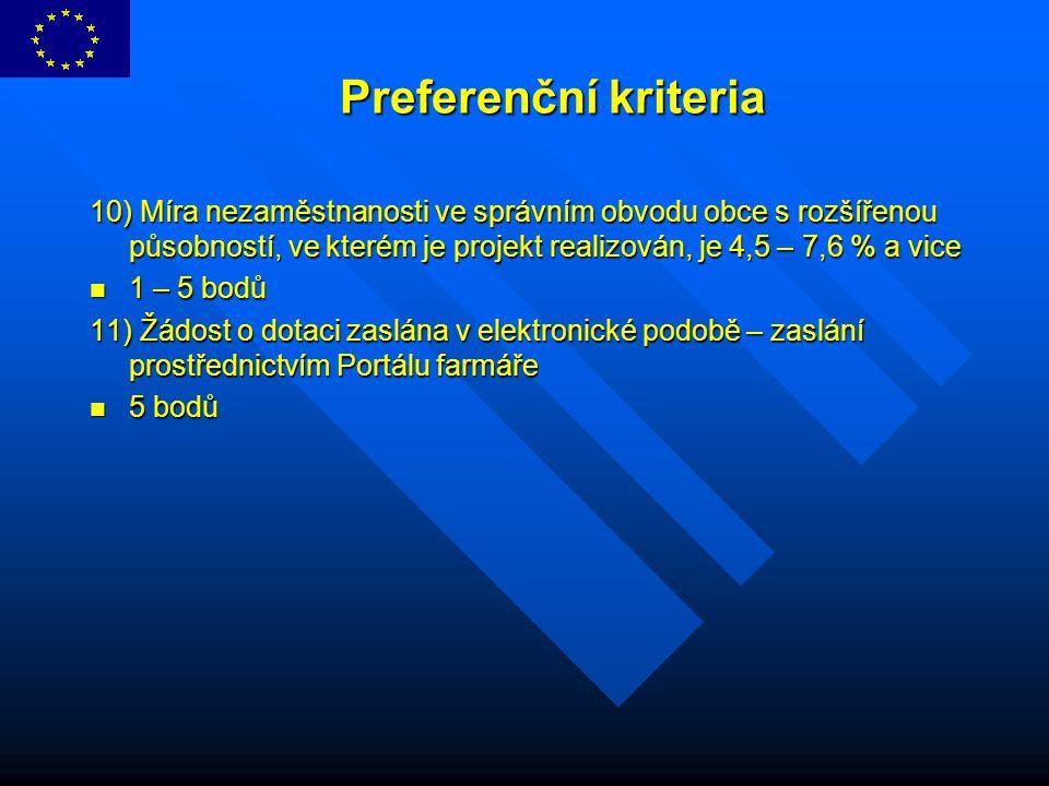 Preferenční kriteria Preferenční kriteria 10) Míra nezaměstnanosti ve správním obvodu obce s rozšířenou působností, ve kterém je projekt realizován, j