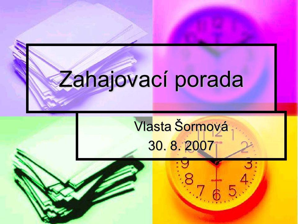Zahajovací porada Vlasta Šormová 30. 8. 2007