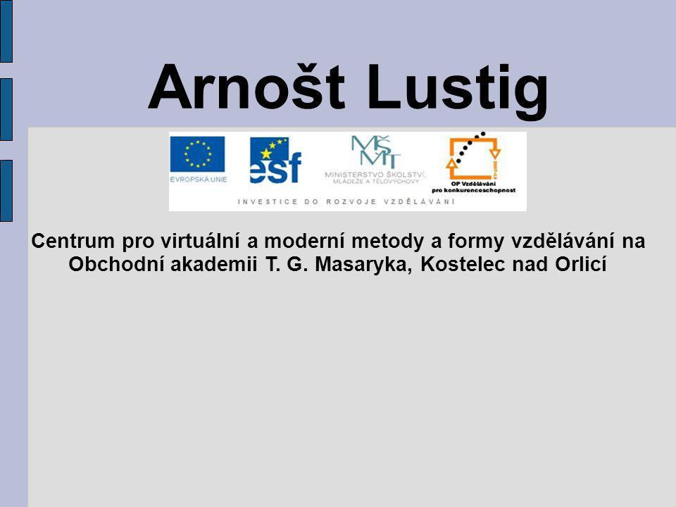 Arnošt Lustig Centrum pro virtuální a moderní metody a formy vzdělávání na Obchodní akademii T. G. Masaryka, Kostelec nad Orlicí