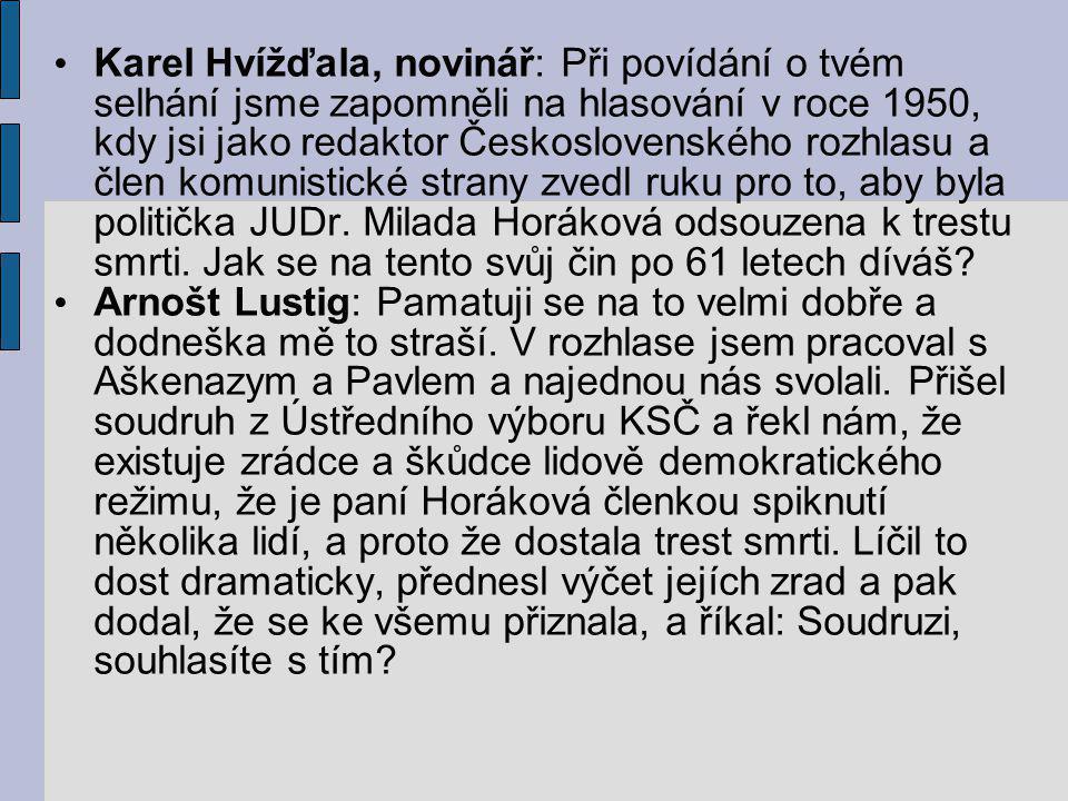 Karel Hvížďala, novinář: Při povídání o tvém selhání jsme zapomněli na hlasování v roce 1950, kdy jsi jako redaktor Československého rozhlasu a člen k