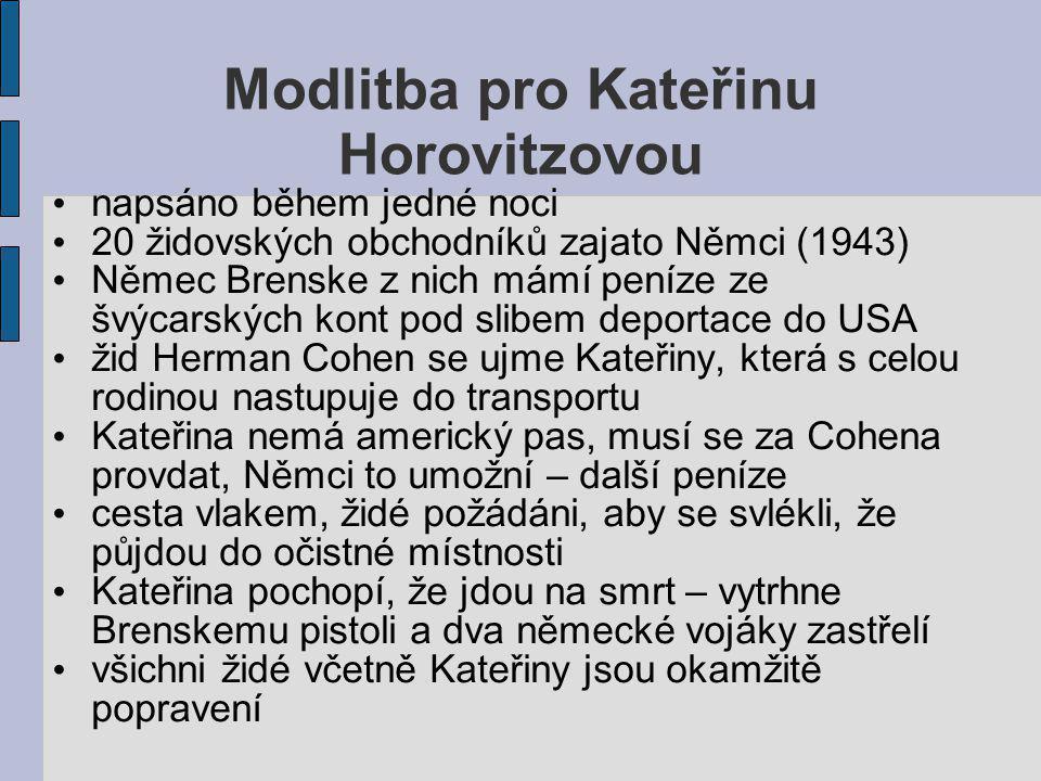 Modlitba pro Kateřinu Horovitzovou napsáno během jedné noci 20 židovských obchodníků zajato Němci (1943) Němec Brenske z nich mámí peníze ze švýcarský