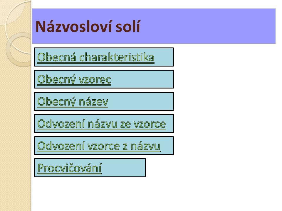 Soli anorganických kyselin - iontové sloučeniny tvořené kationty a anionty anorganických kyselin - rozdělujeme je na soli bezkyslíkatých a kyslíkatých kyselin