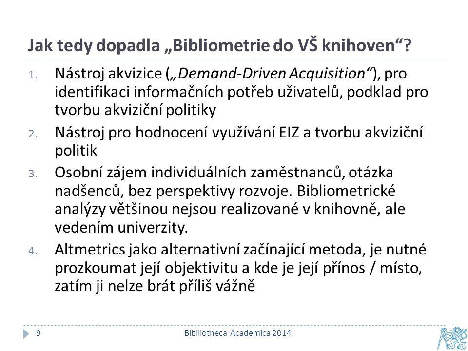 """Jak tedy dopadla """"Bibliometrie do VŠ knihoven . Bibiliotheca Academica 20149 1."""
