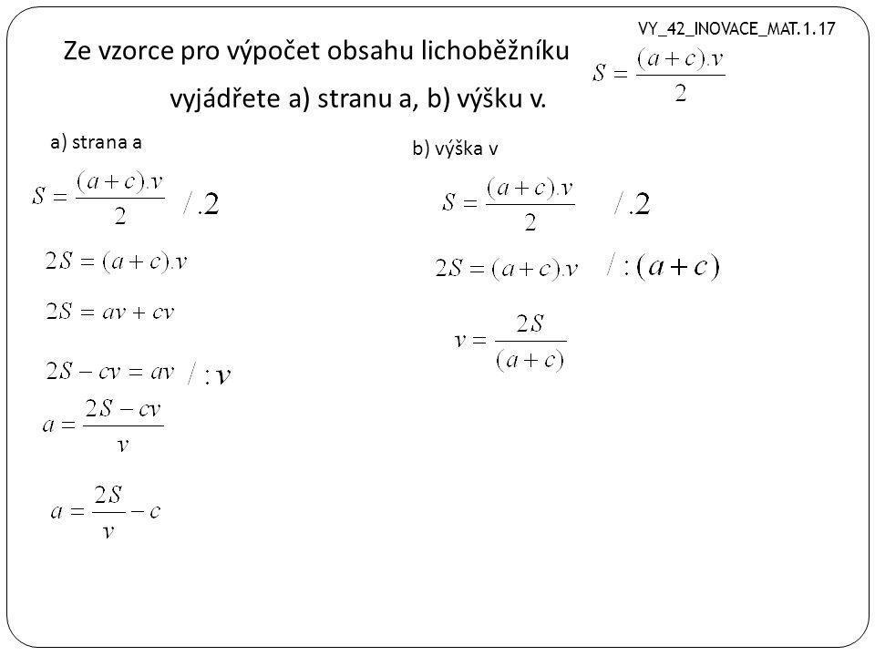 Ze vzorce pro výpočet povrchu kvádru S = 2(ab + bc + ac) vyjádřete c VY_42_INOVACE_MAT.1.17