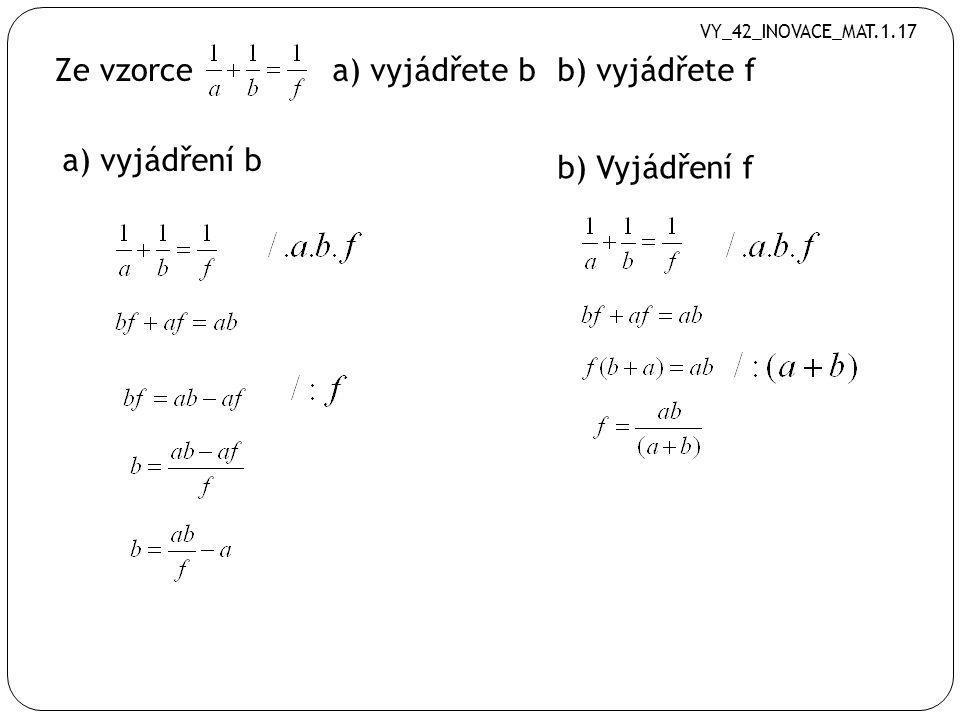 Ze vzorce a) vyjádřete m 1 b) vyjádřete t 2 a) vyjádření m 1 b) vyjádření t 2 VY_42_INOVACE_MAT.1.17