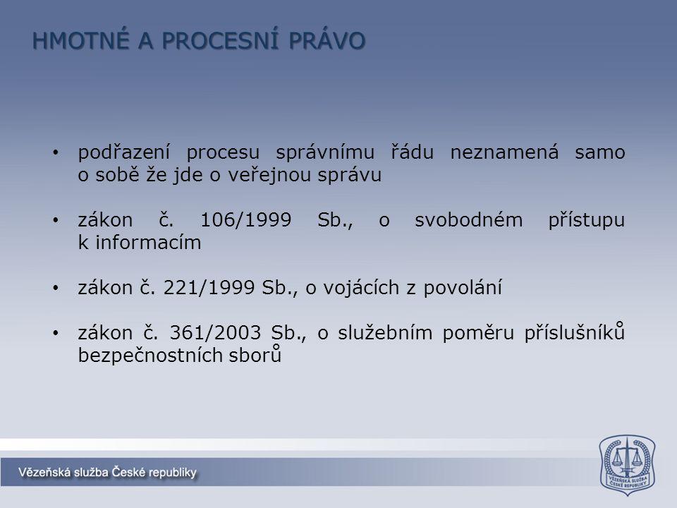 podřazení procesu správnímu řádu neznamená samo o sobě že jde o veřejnou správu zákon č. 106/1999 Sb., o svobodném přístupu k informacím zákon č. 221/