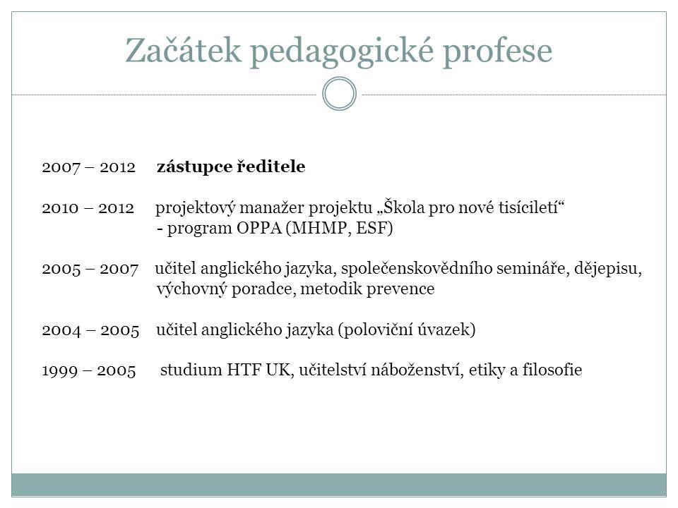 Nabídka pozice zástupce situace ve škole nový ředitel od roku 2005 málo kompetentní zástupkyně ředitele 2005-2007 nízká prestiž školy neshody v pedagogickém sboru Jaro 2007