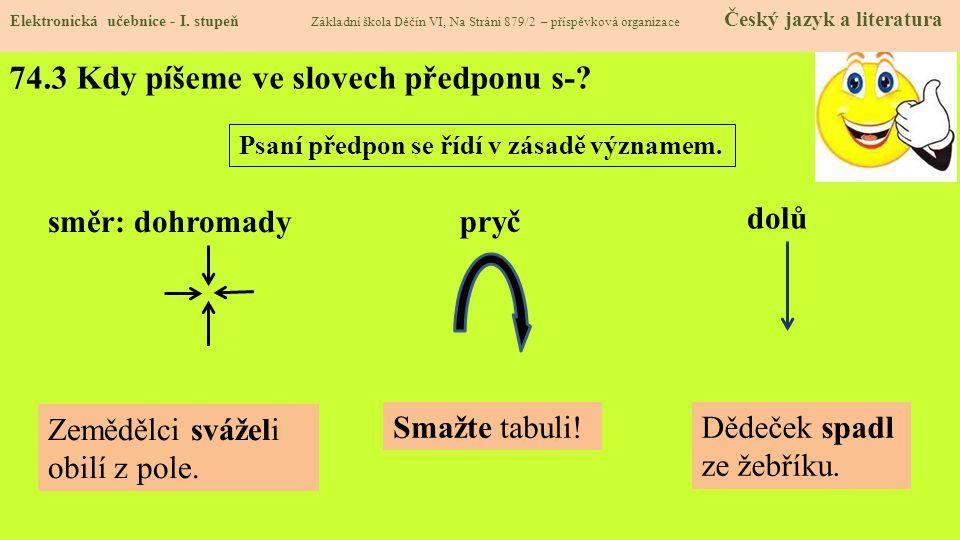 74.4 Kdy píšeme ve slovech předponu z-, ze-, vz-.Elektronická učebnice - I.
