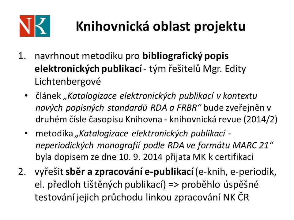 """Knihovnická oblast projektu 1.navrhnout metodiku pro bibliografický popis elektronických publikací - tým řešitelů Mgr. Edity Lichtenbergové článek """"Ka"""