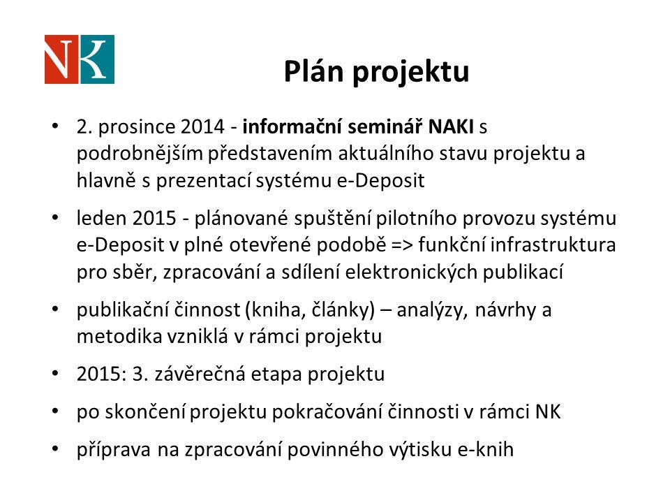 Plán projektu 2. prosince 2014 - informační seminář NAKI s podrobnějším představením aktuálního stavu projektu a hlavně s prezentací systému e-Deposit