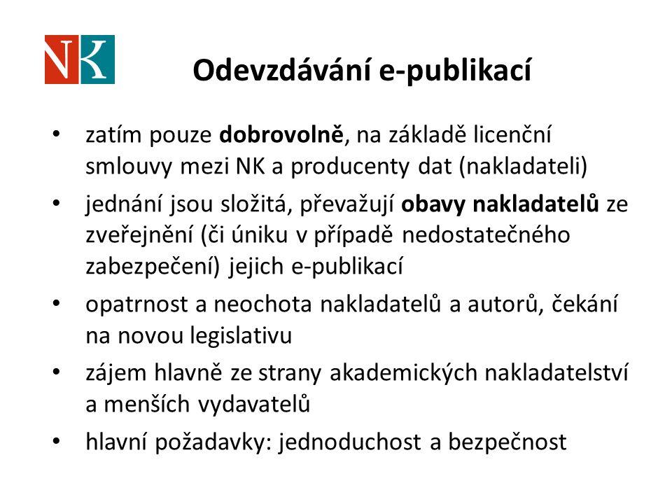 Odevzdávání e-publikací zatím pouze dobrovolně, na základě licenční smlouvy mezi NK a producenty dat (nakladateli) jednání jsou složitá, převažují obavy nakladatelů ze zveřejnění (či úniku v případě nedostatečného zabezpečení) jejich e-publikací opatrnost a neochota nakladatelů a autorů, čekání na novou legislativu zájem hlavně ze strany akademických nakladatelství a menších vydavatelů hlavní požadavky: jednoduchost a bezpečnost