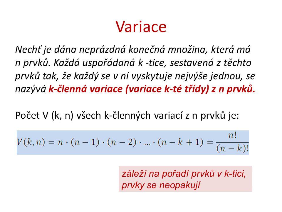 Variace Nechť je dána neprázdná konečná množina, která má n prvků.
