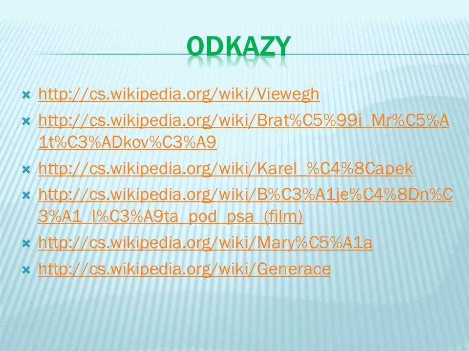  http://cs.wikipedia.org/wiki/Viewegh http://cs.wikipedia.org/wiki/Viewegh  http://cs.wikipedia.org/wiki/Brat%C5%99i_Mr%C5%A 1t%C3%ADkov%C3%A9 http: