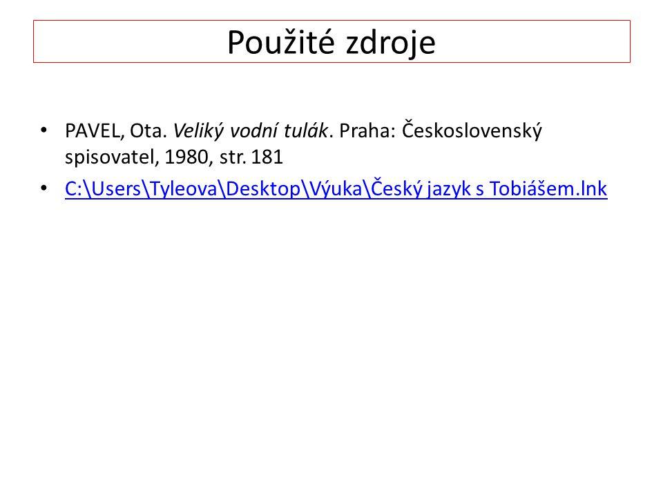 Použité zdroje PAVEL, Ota.Veliký vodní tulák. Praha: Československý spisovatel, 1980, str.