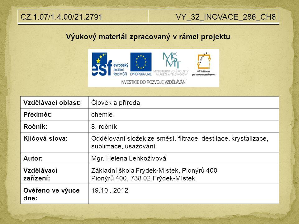 Výukový materiál zpracovaný v rámci projektu Vzdělávací oblast:Člověk a příroda Předmět:chemie Ročník:8.