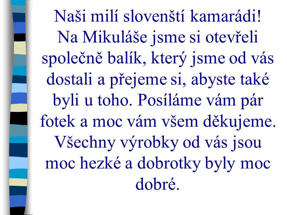 Naši milí slovenští kamarádi.