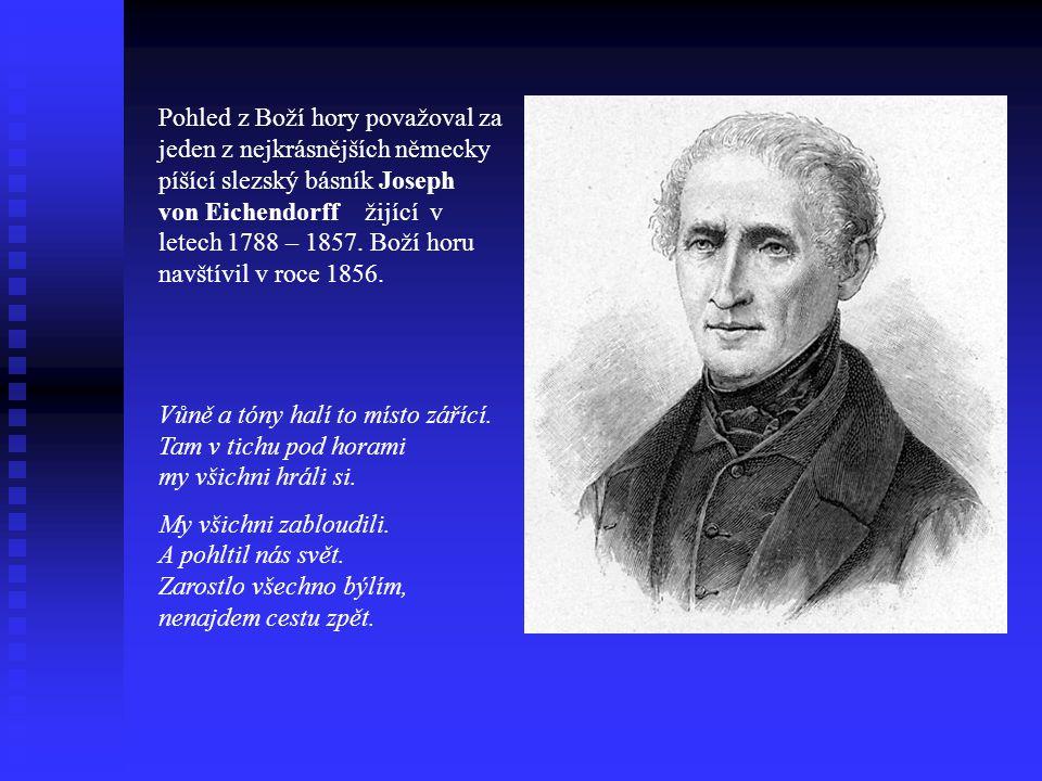 Pohled z Boží hory považoval za jeden z nejkrásnějších německy píšící slezský básník Joseph von Eichendorff žijící v letech 1788 – 1857. Boží horu nav
