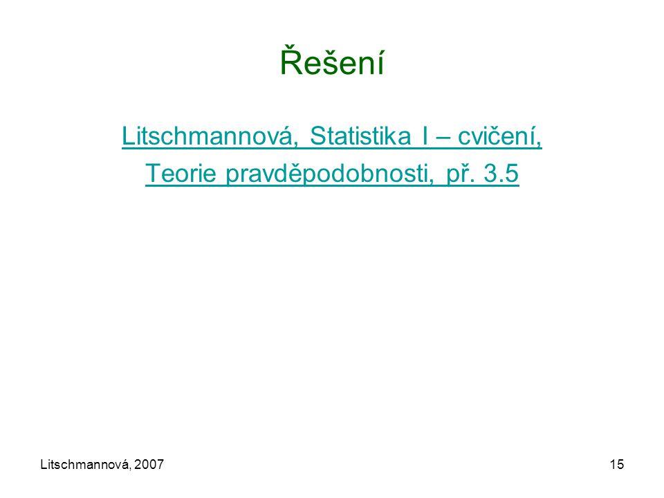 Litschmannová, 200715 Řešení Litschmannová, Statistika I – cvičení, Teorie pravděpodobnosti, př. 3.5