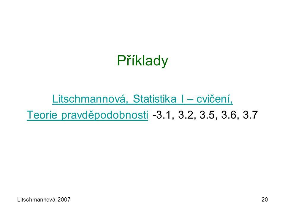 Litschmannová, 200720 Příklady Litschmannová, Statistika I – cvičení, Teorie pravděpodobnostiTeorie pravděpodobnosti -3.1, 3.2, 3.5, 3.6, 3.7