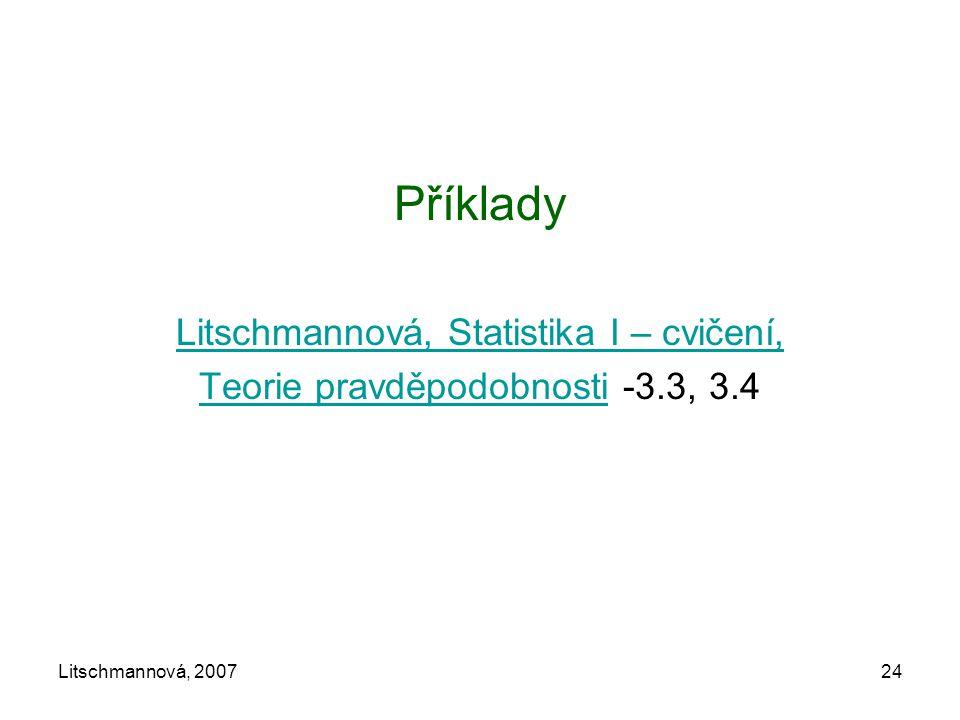 Litschmannová, 200724 Příklady Litschmannová, Statistika I – cvičení, Teorie pravděpodobnostiTeorie pravděpodobnosti -3.3, 3.4