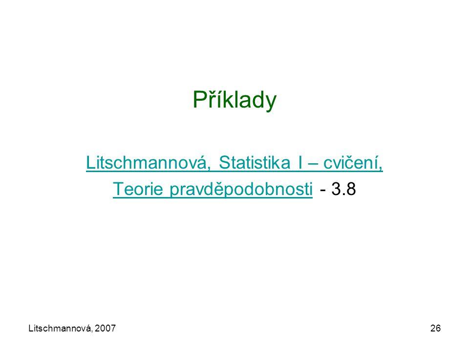 Litschmannová, 200726 Příklady Litschmannová, Statistika I – cvičení, Teorie pravděpodobnostiTeorie pravděpodobnosti - 3.8
