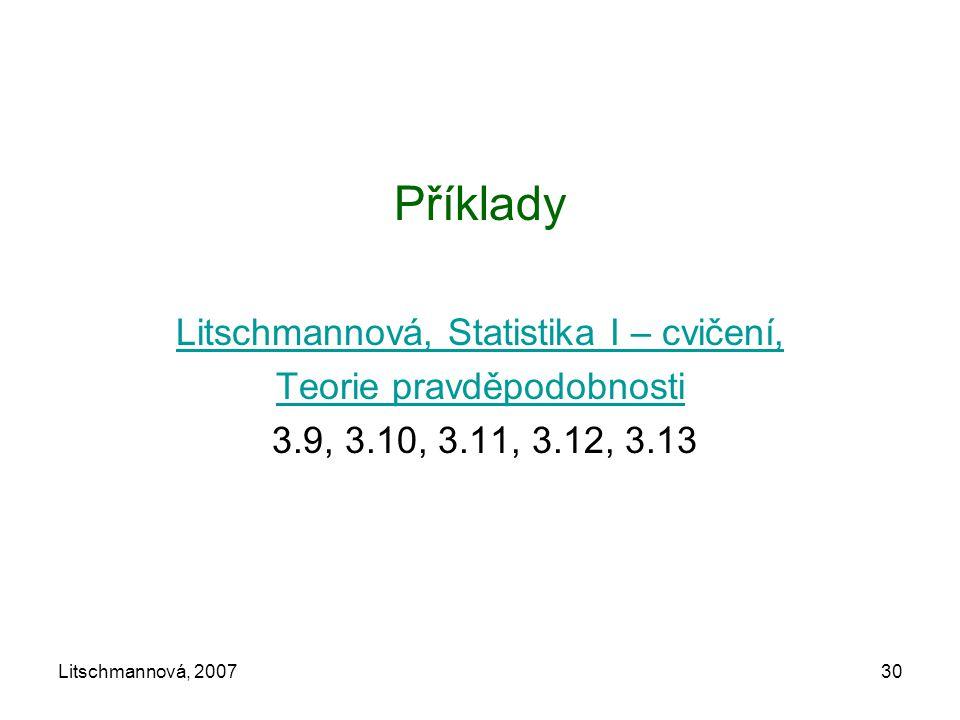 Litschmannová, 200730 Příklady Litschmannová, Statistika I – cvičení, Teorie pravděpodobnosti 3.9, 3.10, 3.11, 3.12, 3.13