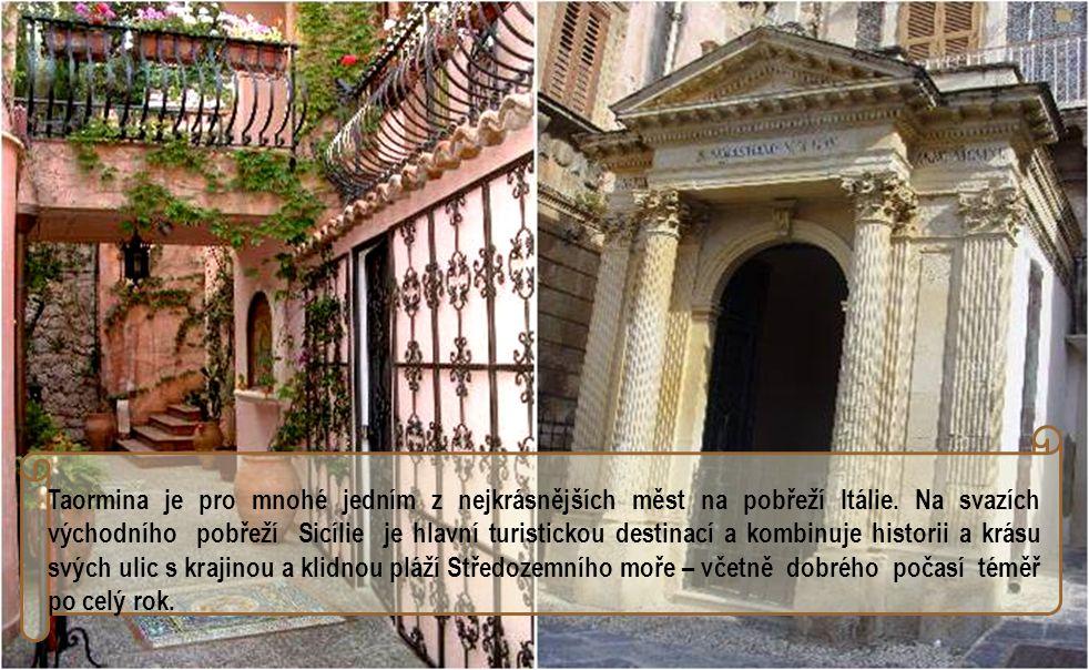 TAORMINA je bezpochyby jedním z klenotů Sicílie. Je pravdou, že turistický zájem vyústil v houfy zvědavých cizinců a zamával pořádně životem jeho 10.0
