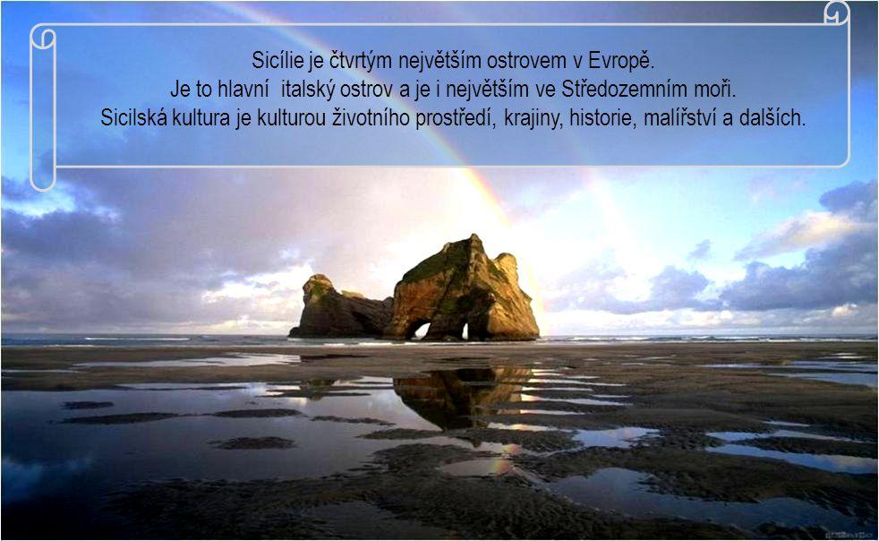 Sicílie je čtvrtým největším ostrovem v Evropě.