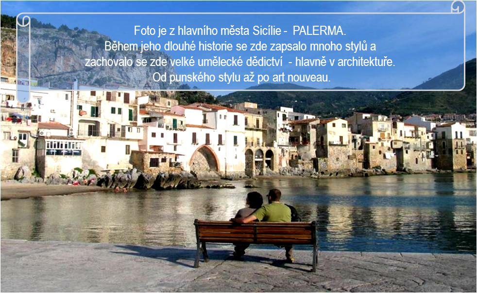 Foto je z hlavního města Sicílie - PALERMA.