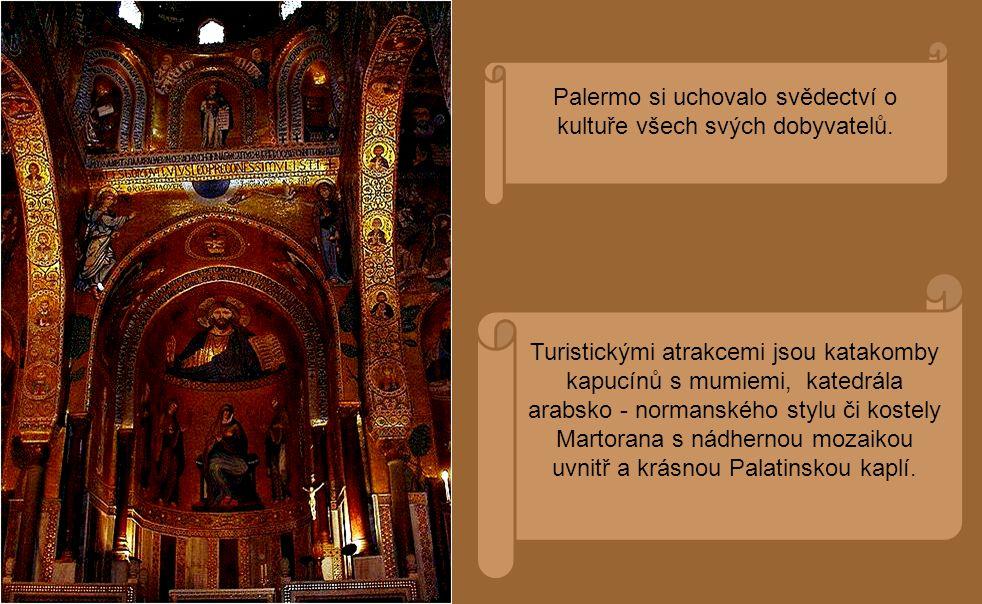 Palermo si uchovalo svědectví o kultuře všech svých dobyvatelů.