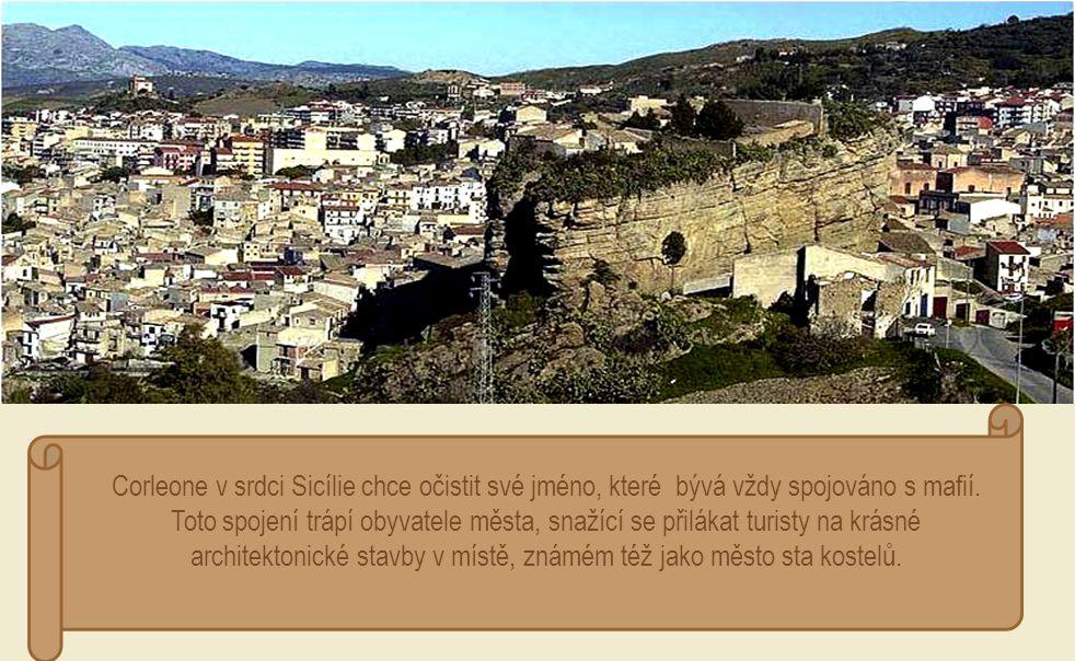 Corleone v srdci Sicílie chce očistit své jméno, které bývá vždy spojováno s mafií.