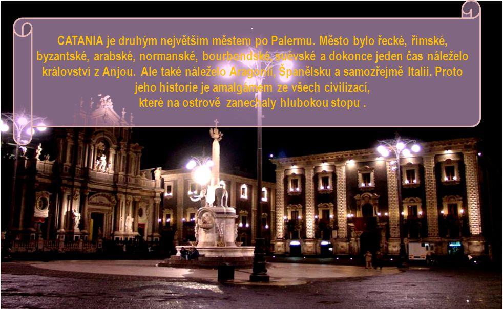 CATANIA je druhým největším městem po Palermu.