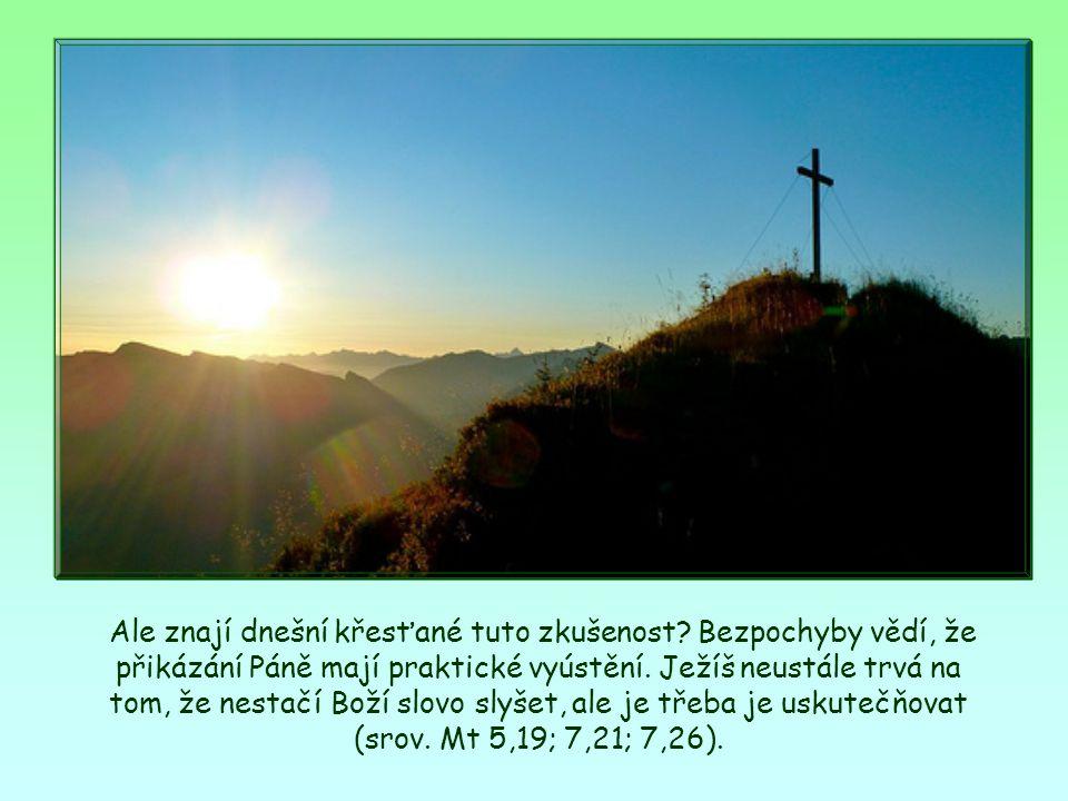 Je to zkušenost, kterou křesťané, které přivedl k víře, udělali na počátku svého obrácení.