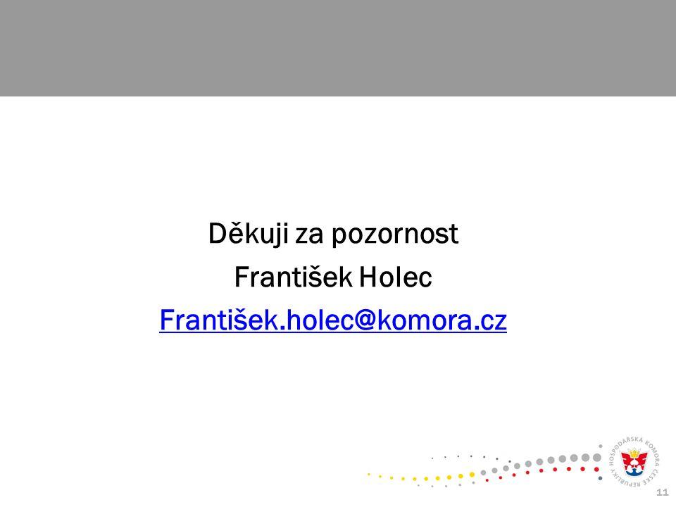 11 Děkuji za pozornost František Holec František.holec@komora.cz